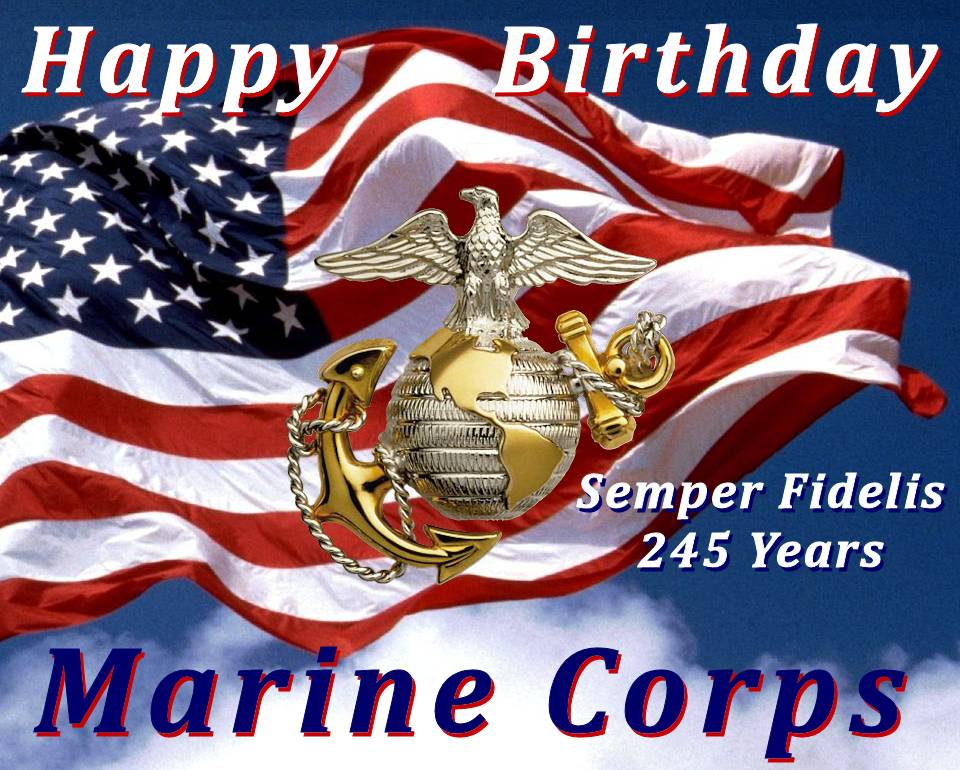 Happy 245th birthday to the U.S. Marine Corps ... and to each brave, proud, honorable Marine (Active, Reserve, and Veteran) ... Semper Fidelis! (Image created by USA Patriotism!)