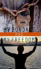 My Bondage and My Freedom by Fredrick Douglass and Rewritten by Elizabeth Anderson