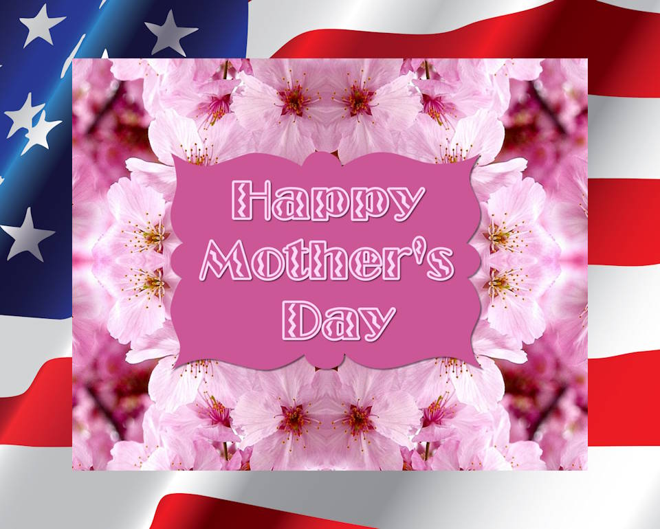 Image created by USA Patriotism! with the public domain mother's day graphic by Claudette Gallant.